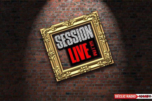 SESSION LIVE > une émission pas comme les autres